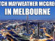 Watch Mayweather McGregor in Melbourne
